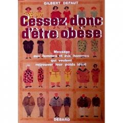 Defaut-Gilbert-Cessez-Donc-D-etre-Obese-Livre-364464420_L.jpg