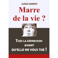 marre-de-la-vie-tuez-la-depression-avant-qu-elle-ne-vous-tue-de-lucia-canovi-911069487_ML.jpg